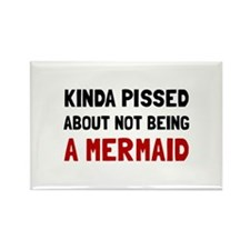 Pissed Not Mermaid Magnets