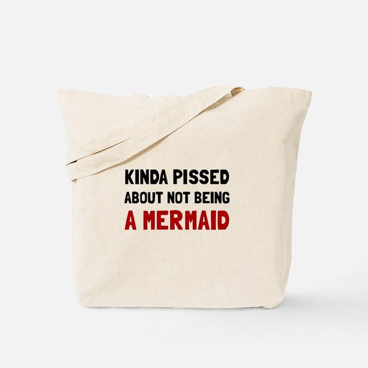 Pissed Not Mermaid Tote Bag