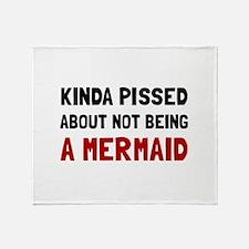 Pissed Not Mermaid Throw Blanket