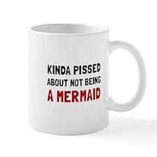 Pissed Not Mermaid Mugs
