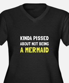 Pissed Not Mermaid Plus Size T-Shirt