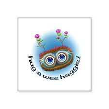 "Hoots Toots Haggis 'Hugs' Square Sticker 3"" x 3"""