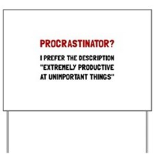 Procrastinator Yard Sign