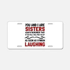 Sisters Laughing Aluminum License Plate