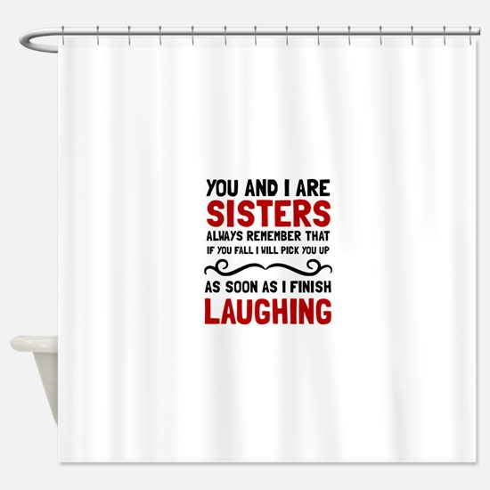 Sisters Laughing Shower Curtain