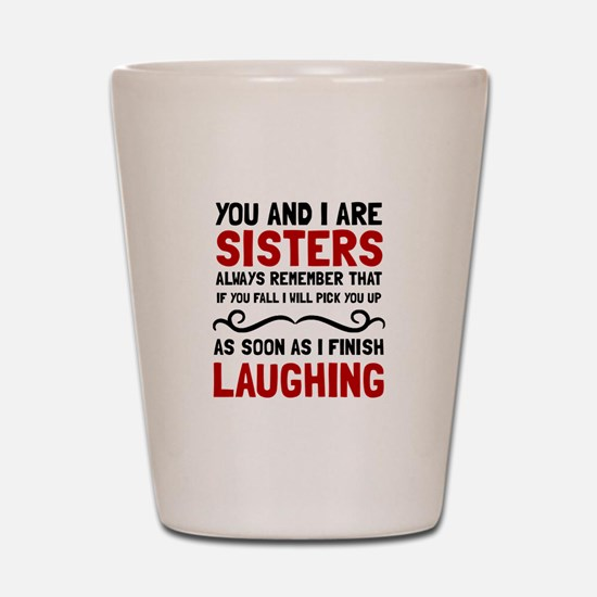 Sisters Laughing Shot Glass