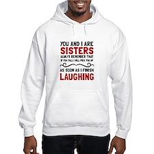 Sisters Laughing Hoodie