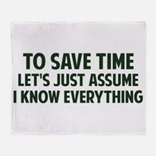 To Save Time Lets Just Assume I Know Everything Th