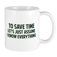 To Save Time Lets Just Assume I Know Everything Mu