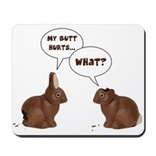Chocolate Easter Bunny Rabbits Butt Hurts Mousepad