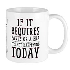 If It Requires Pants Or A Bra Coffee Mug Coffee Mugs