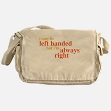 I may be left handed but Im always right Messenger