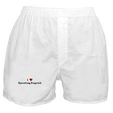 I Love Speaking Engrish Boxer Shorts