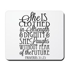 Clothed in Strength Dignity Mousepad