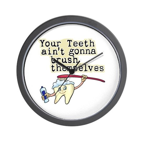 Aint Gonna Brush Themselves Wall Clock