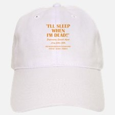 I'LL SLEEP WHEN... Baseball Baseball Cap