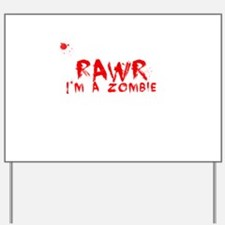 RAWR Im a Zombie Yard Sign