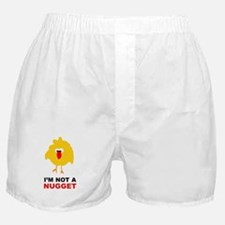 I'm Not A Nugget Boxer Shorts
