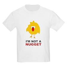 I'm Not A Nugget Kids T-Shirt