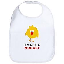 I'm Not A Nugget Bib
