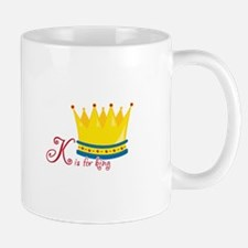 K is for king Mugs