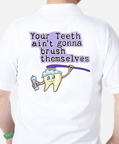 Aint Gonna Brush Themselves T-Shirt