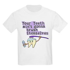 Aint Gonna Brush Themselves T-Shirt