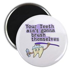 """Aint Gonna Brush Themselves 2.25"""" Magnet (100 pack"""