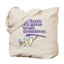 Aint Gonna Brush Themselves Tote Bag