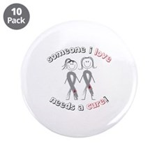 """Someone I Love Needs A Cure! 3.5"""" Button (10 pack)"""