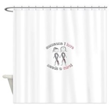 Someone I Love Needs A Cure! Shower Curtain