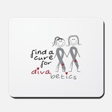 Find A Cure For Divabetics Mousepad