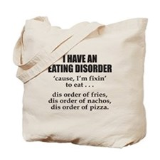 I HAVE AN EATING DISORDER Tote Bag