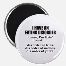 "I HAVE AN EATING DISORDER 2.25"" Magnet (10 pack)"