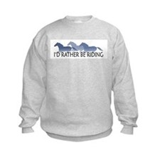 Rather Be Riding A Wild Horse Sweatshirt