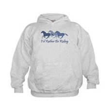 Rather Be Riding A Wild Horse Hoodie