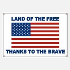 Land Of The Free Thanks To The Brave Banner