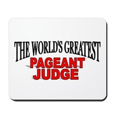 """""""The World's Greatest Pageant Judge"""" Mousepad"""