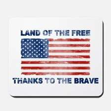 Land Of The Free Thanks To The Brave Mousepad