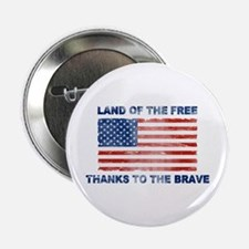 """Land Of The Free Thanks To The Brave 2.25"""" Button"""
