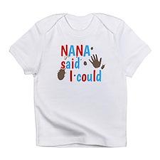 Nana Said I Could Design Infant T-Shirt