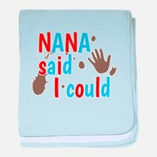 Nana Said I Could Design baby blanket