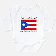 Im Not Loud Im Puerto Rican Body Suit