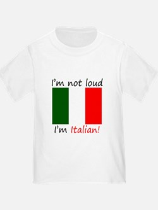 Im Not Loud Im Italian T-Shirt