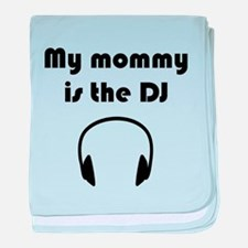 My Mommy Is The DJ baby blanket