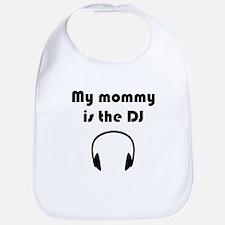 My Mommy Is The DJ Bib