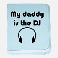 My Daddy Is The DJ baby blanket