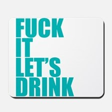 Let's Drink Mousepad