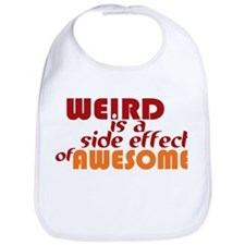 Weird Is A Side Effect of Awesome Bib