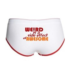 Weird Is A Side Effect of Awesom Women's Boy Brief